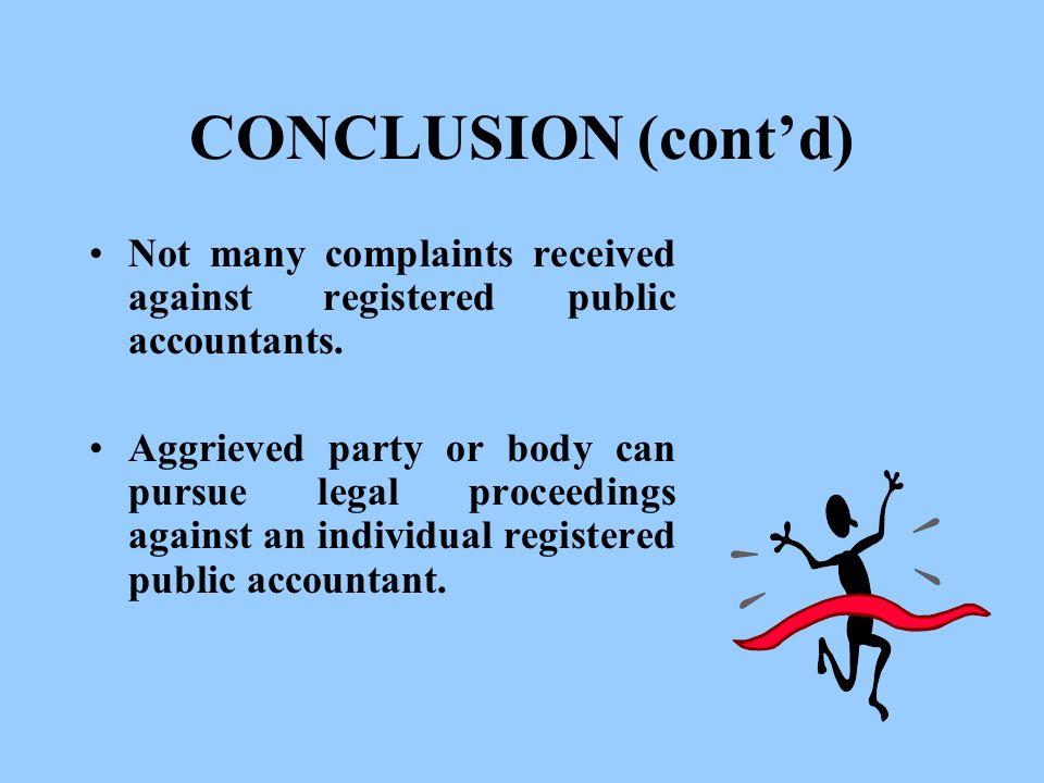 CONCLUSION (cont'd) Not many complaints received against registered public accountants.