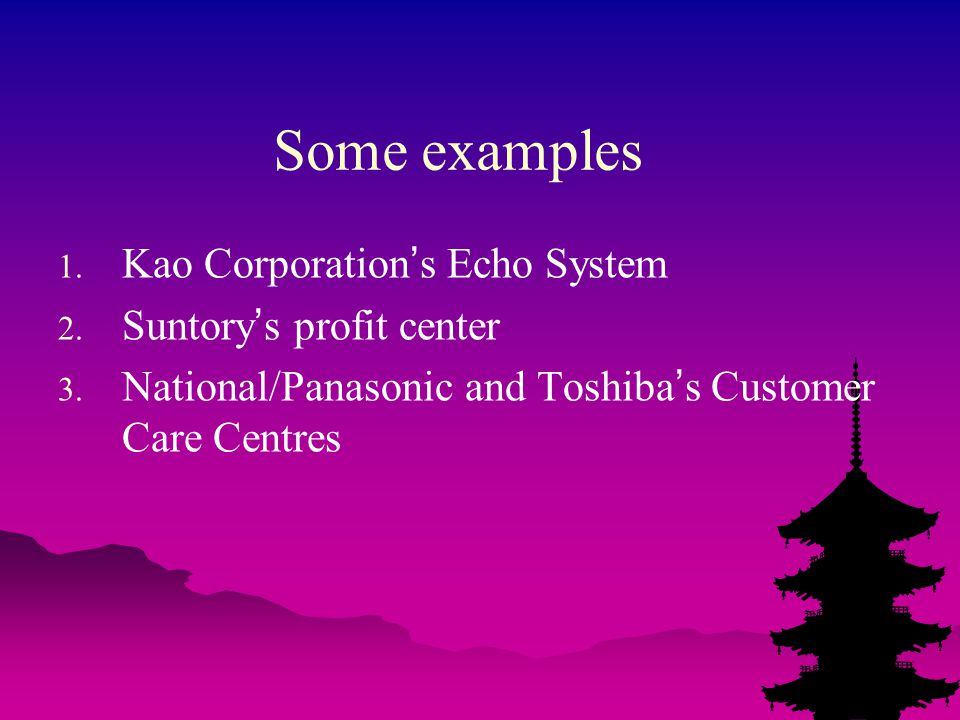 Some examples 1. Kao Corporation ' s Echo System 2.