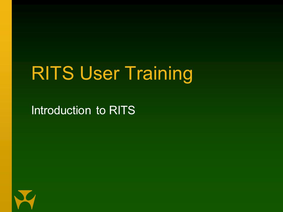 RITS User Training Introduction to RITS