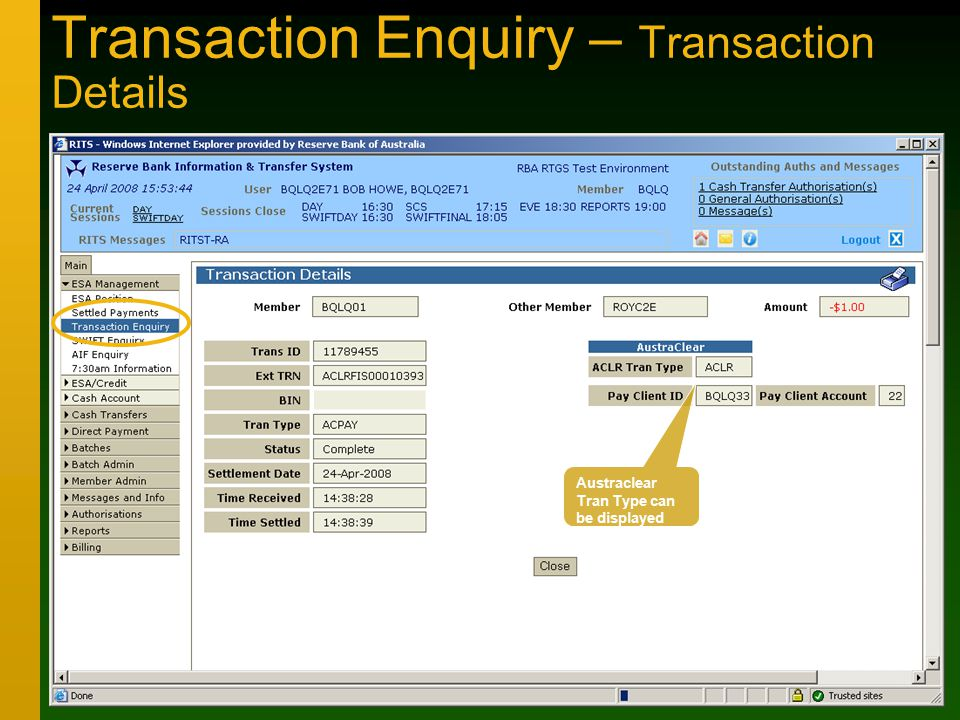 Transaction Enquiry – Transaction Details Austraclear Tran Type can be displayed