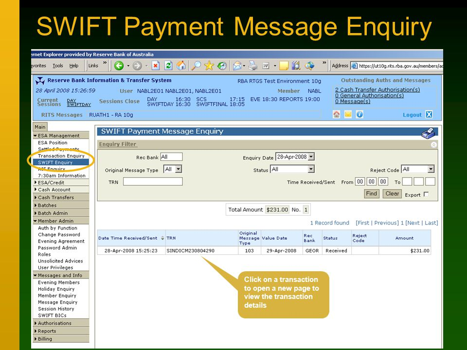SWIFT Payment Message Enquiry Click on a transaction to open a new page to view the transaction details