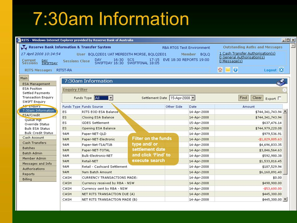 7:30am Information Filter on the funds type and/ or settlement date and click 'Find' to execute search
