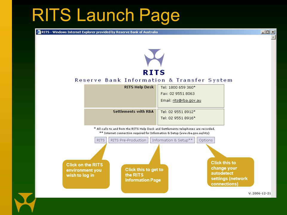 RITS Launch Page Click on the RITS environment you wish to log in Click this to get to the RITS Information Page Click this to change your autodetect settings (network connections)