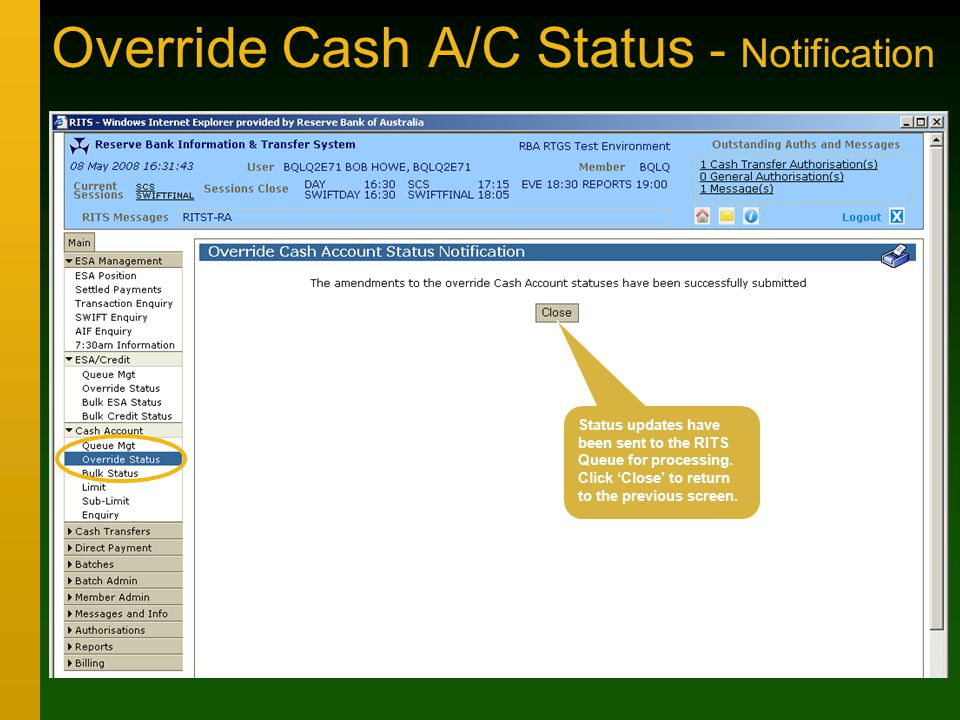 Override Cash A/C Status - Notification Status updates have been sent to the RITS Queue for processing.