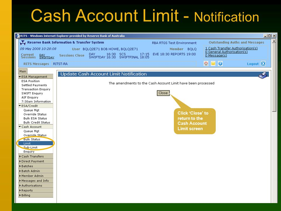 Cash Account Limit - Notification Click 'Close' to return to the Cash Account Limit screen
