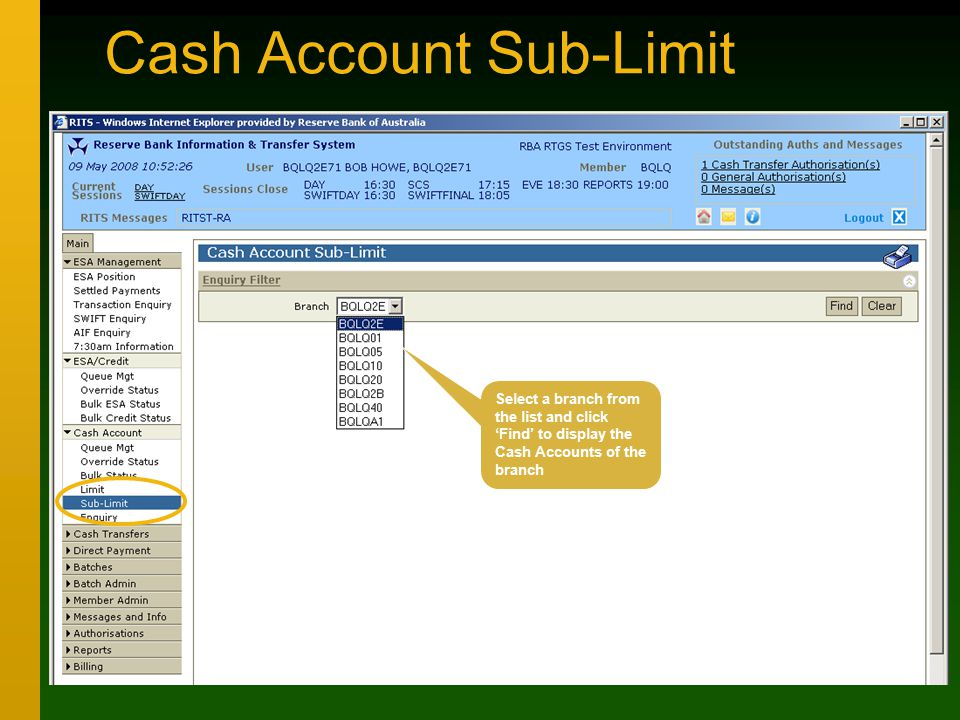Cash Account Sub-Limit Select a branch from the list and click 'Find' to display the Cash Accounts of the branch