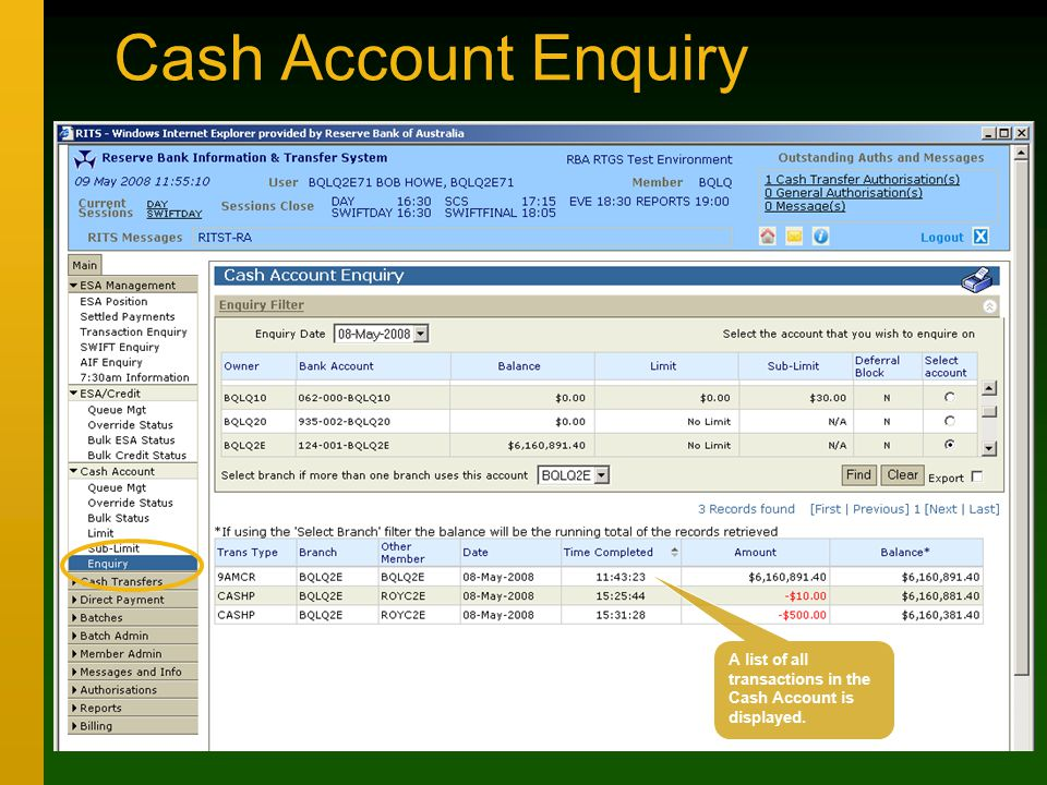 Cash Account Enquiry A list of all transactions in the Cash Account is displayed.