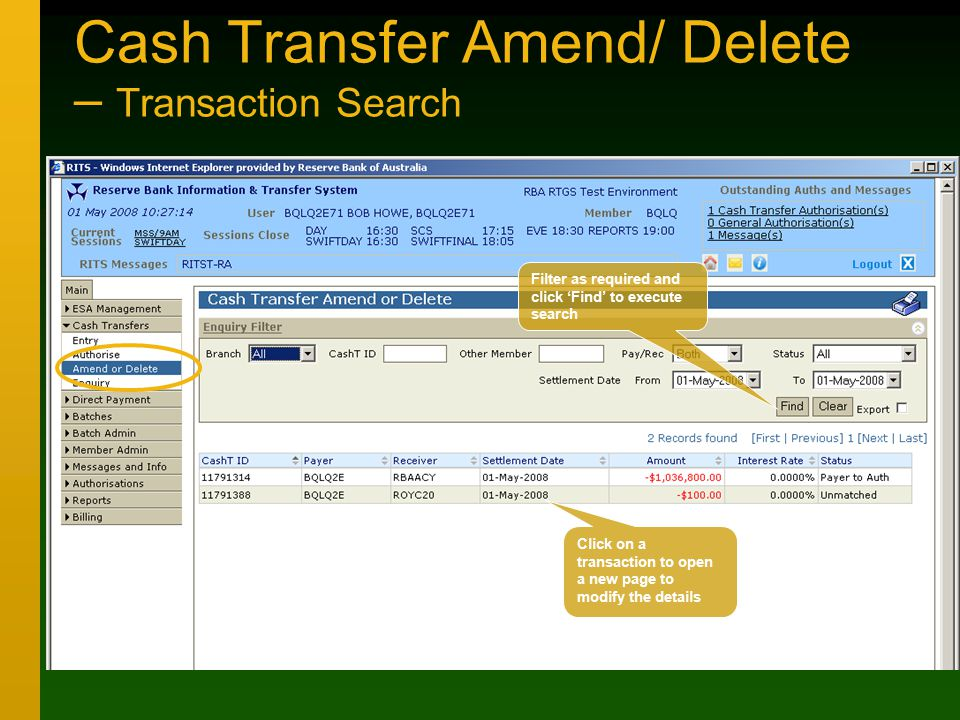 Cash Transfer Amend/ Delete – Transaction Search Click on a transaction to open a new page to modify the details Filter as required and click 'Find' to execute search