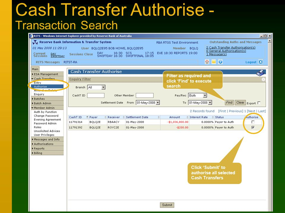 Cash Transfer Authorise - Transaction Search Click 'Submit' to authorise all selected Cash Transfers Filter as required and click 'Find' to execute search