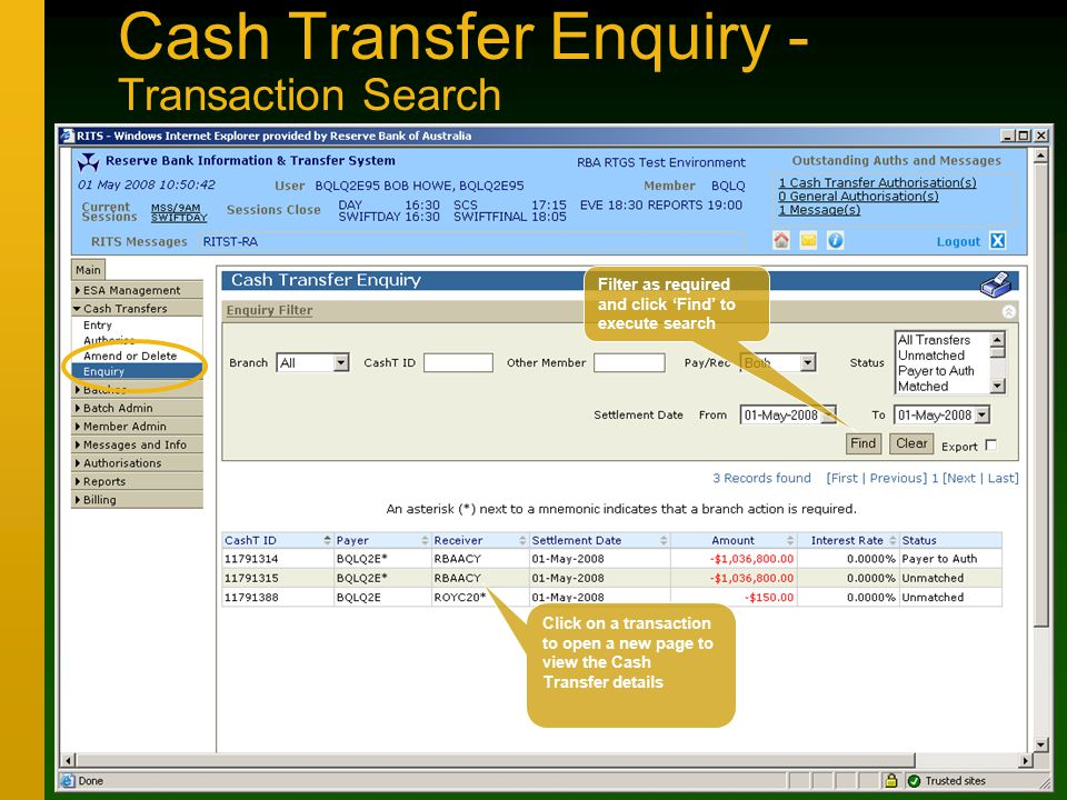 Cash Transfer Enquiry - Transaction Search Click on a transaction to open a new page to view the Cash Transfer details Filter as required and click 'Find' to execute search