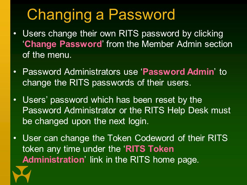 Changing a Password Users change their own RITS password by clicking 'Change Password' from the Member Admin section of the menu.