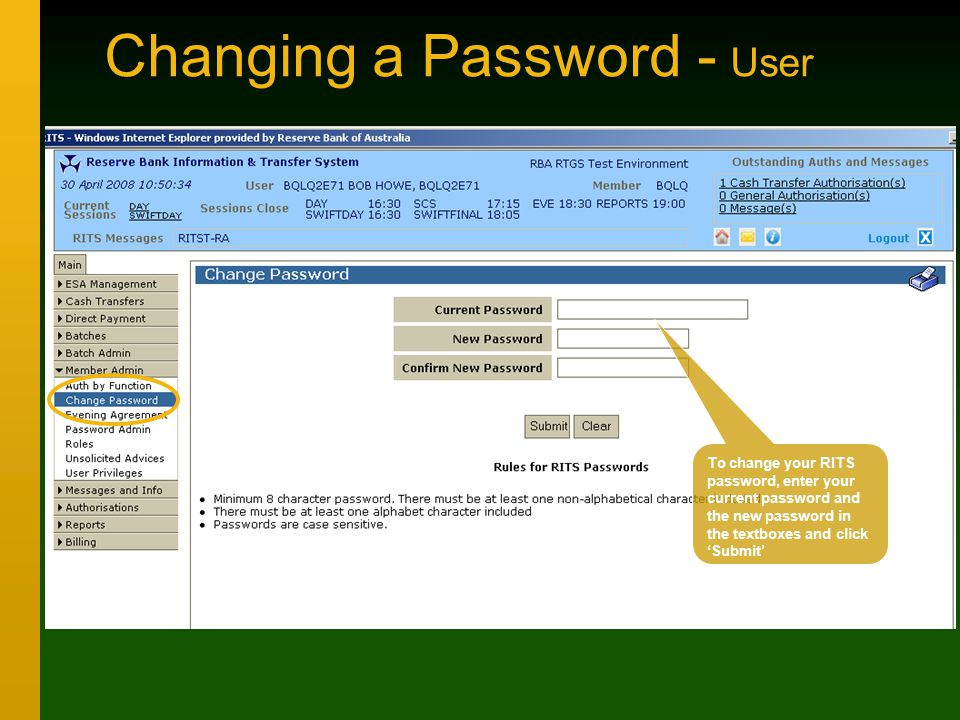 Changing a Password - User To change your RITS password, enter your current password and the new password in the textboxes and click 'Submit'