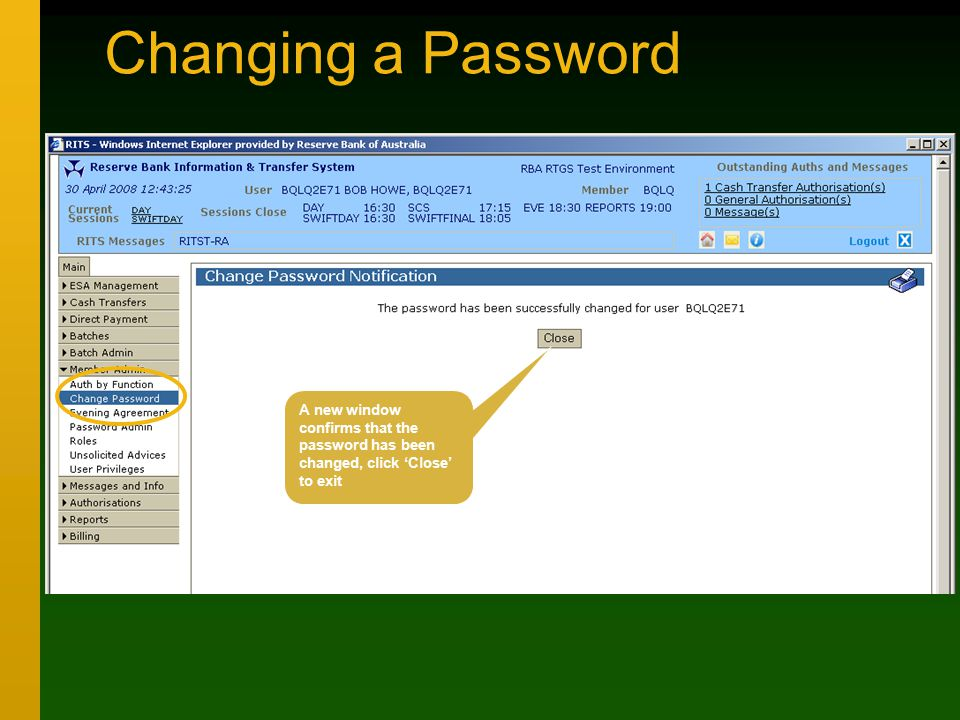 Changing a Password A new window confirms that the password has been changed, click 'Close' to exit