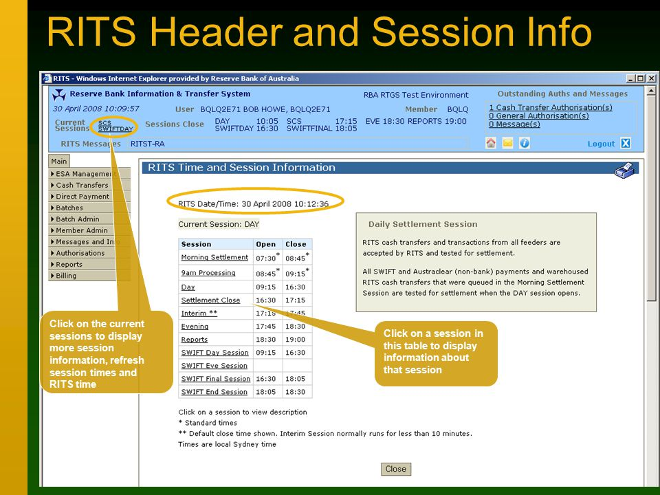 RITS Header and Session Info Click on the current sessions to display more session information, refresh session times and RITS time Click on a session in this table to display information about that session