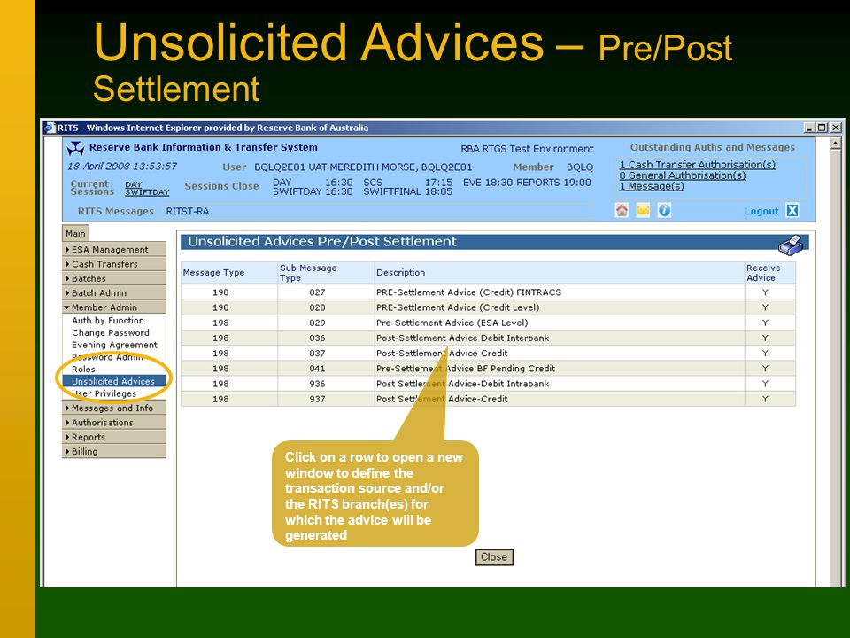 Unsolicited Advices – Pre/Post Settlement Click on a row to open a new window to define the transaction source and/or the RITS branch(es) for which the advice will be generated