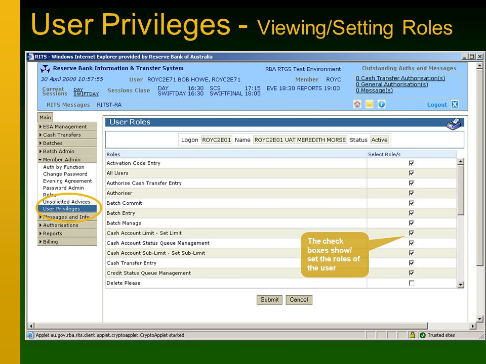 User Privileges - Viewing/Setting Roles The check boxes show/ set the roles of the user