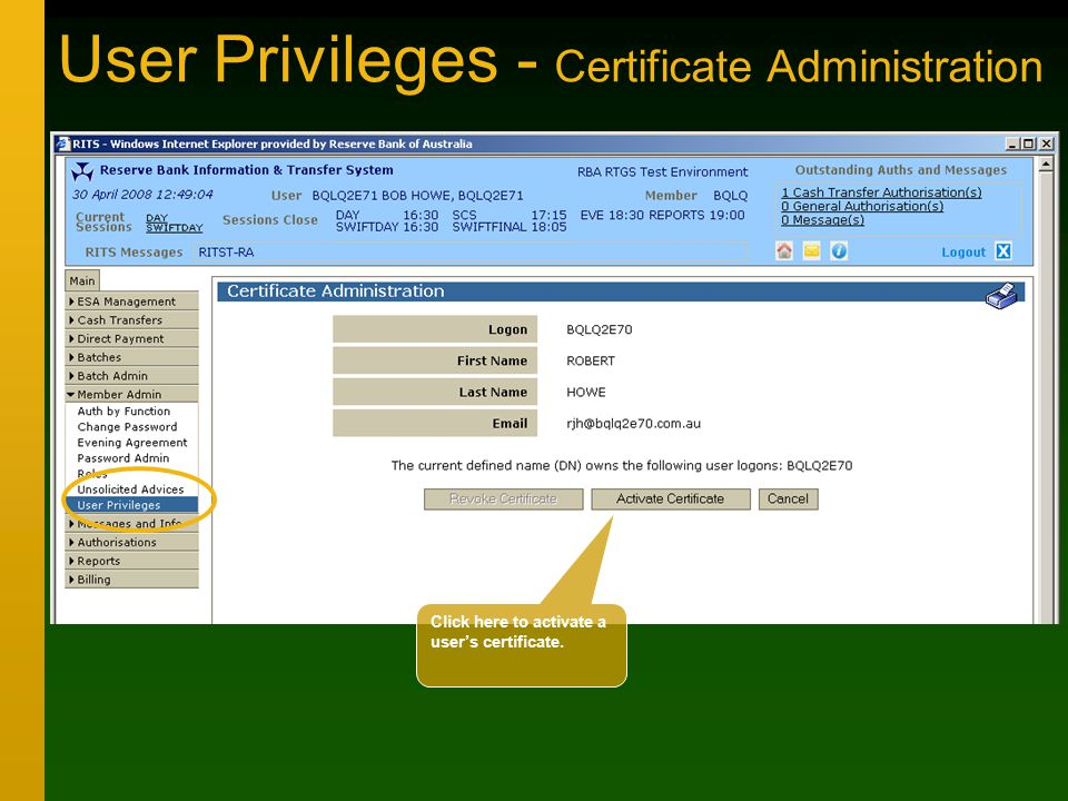 User Privileges - Certificate Administration Click here to activate a user's certificate.