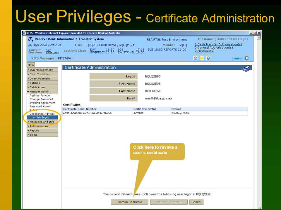 User Privileges - Certificate Administration Click here to revoke a user's certificate