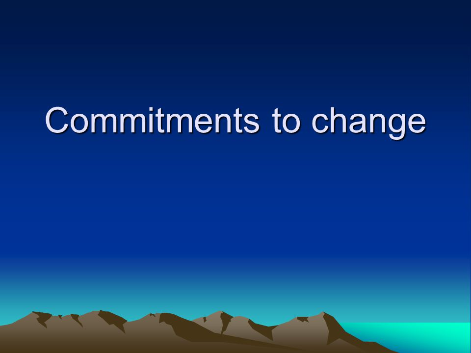 Commitments to change