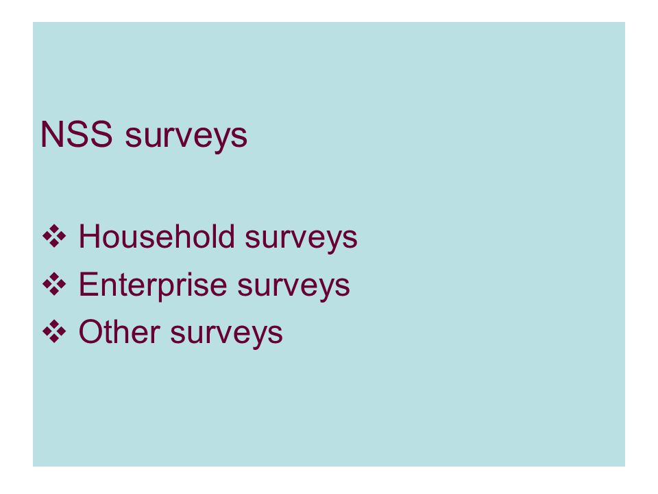 Household surveys  Employment & unemployment  Consumer expenditure  Health  Education  Land holdings  Debt and investment