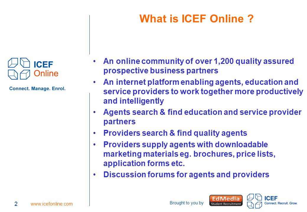 2 www.icefonline.com Brought to you by 2 What is ICEF Online .