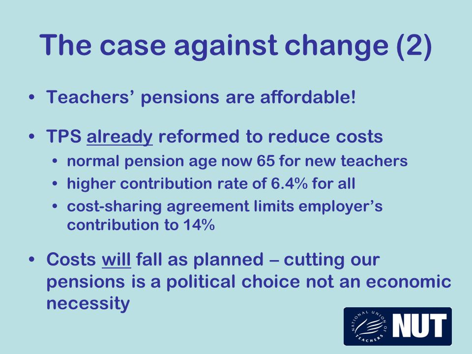 The case against change (2) Teachers' pensions are affordable.
