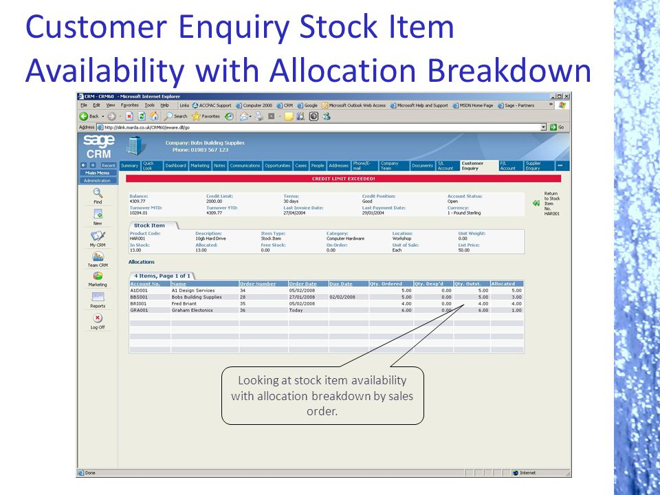 Customer Enquiry Stock Item Availability with Allocation Breakdown Looking at stock item availability with allocation breakdown by sales order.