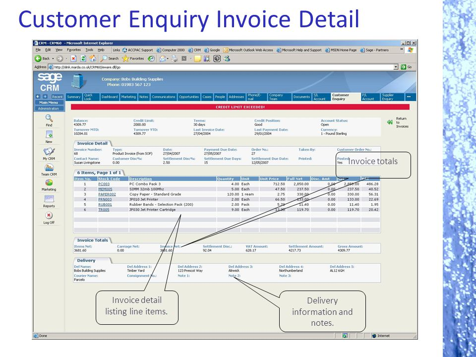 Customer Enquiry Invoice Detail Invoice totals Invoice detail listing line items. Delivery information and notes.