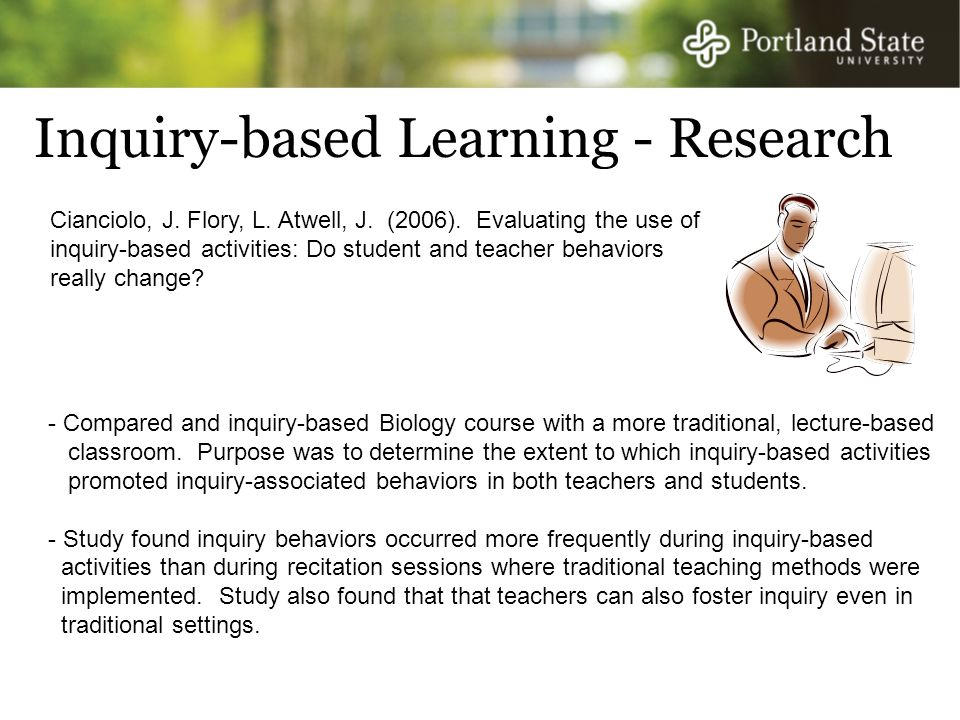 Inquiry-based Learning - Research Cianciolo, J. Flory, L.