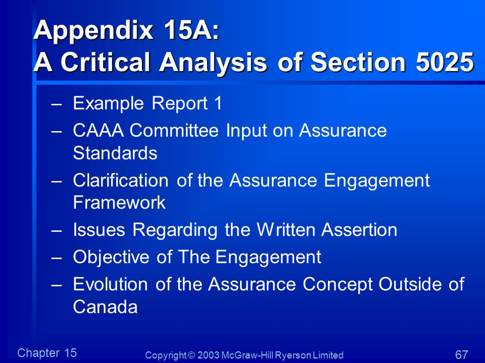 Copyright © 2003 McGraw-Hill Ryerson Limited Chapter 15 67 Appendix 15A: A Critical Analysis of Section 5025 –Example Report 1 –CAAA Committee Input o