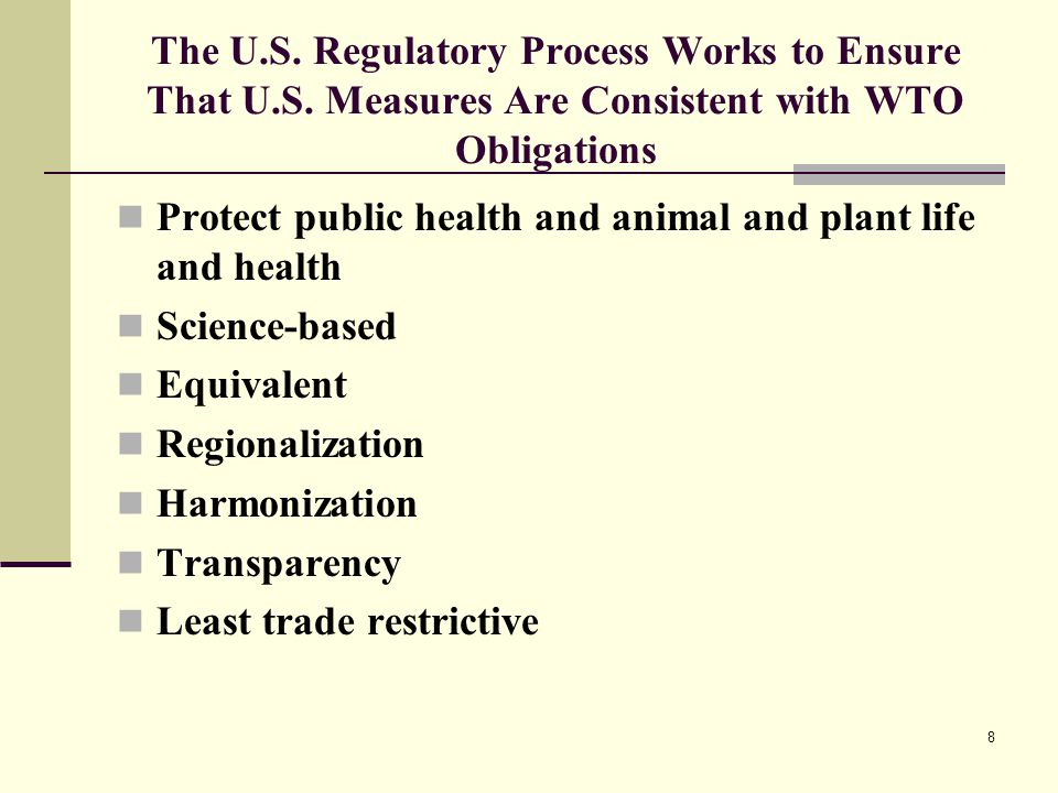 8 The U.S. Regulatory Process Works to Ensure That U.S.