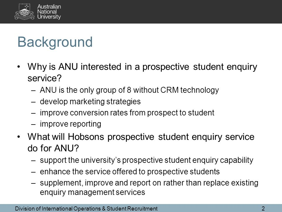 Background Why is ANU interested in a prospective student enquiry service.