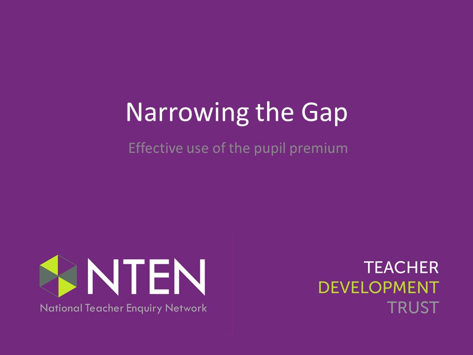 Narrowing the Gap Effective use of the pupil premium