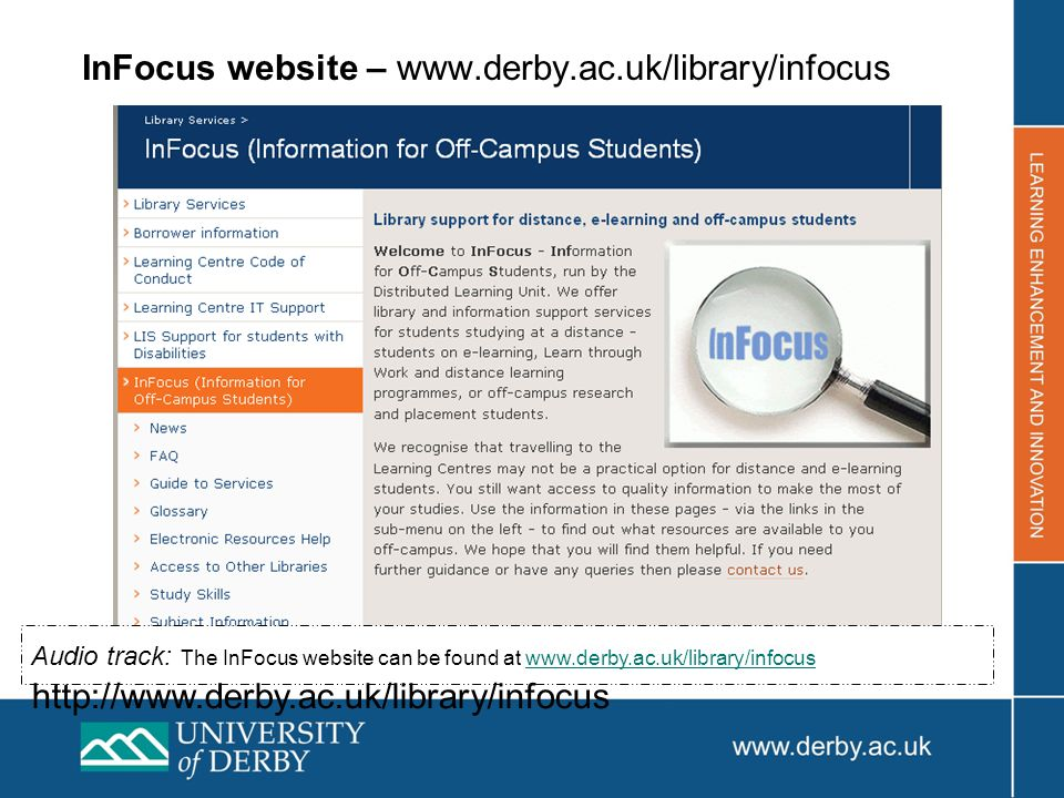 InFocus website – www.derby.ac.uk/library/infocus Audio track: The InFocus website can be found at www.derby.ac.uk/library/infocus http://www.derby.ac.uk/library/infocuswww.derby.ac.uk/library/infocus