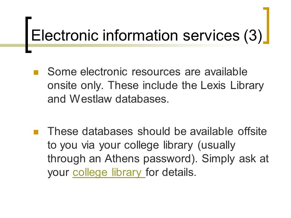 Electronic information services (3) Some electronic resources are available onsite only.