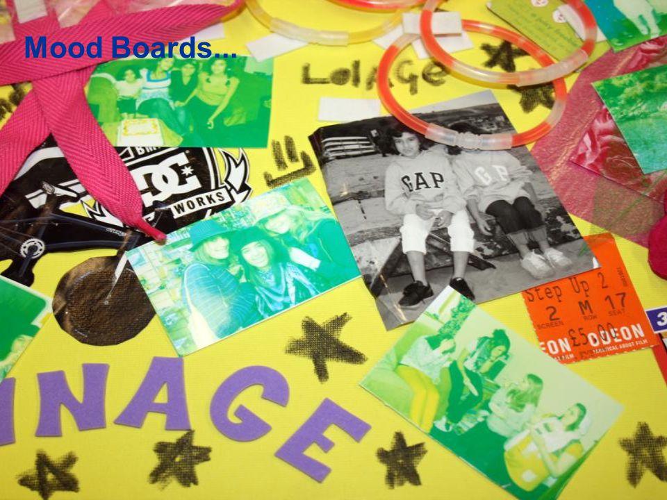 Mood Boards...