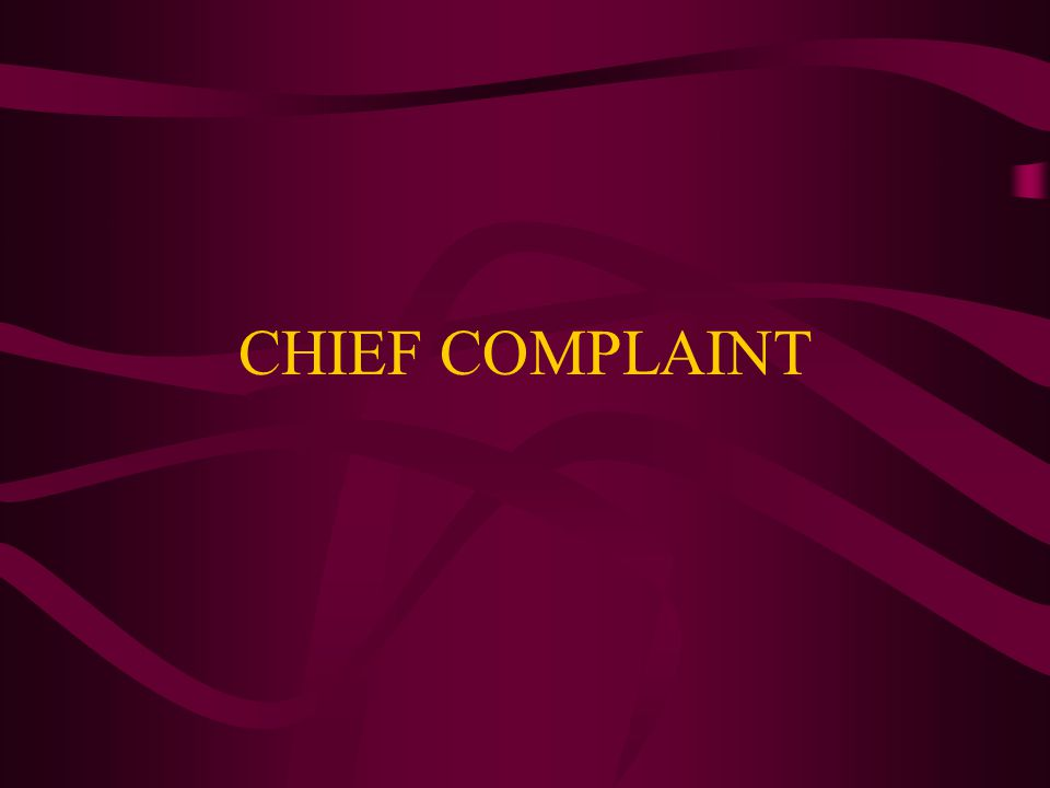 Chief Complaint The main reason push the pt.