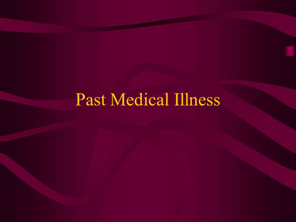 Past Medical Illness