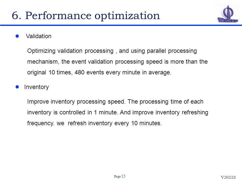 V201110 Page 15 6. Performance optimization Validation Optimizing validation processing, and using parallel processing mechanism, the event validation