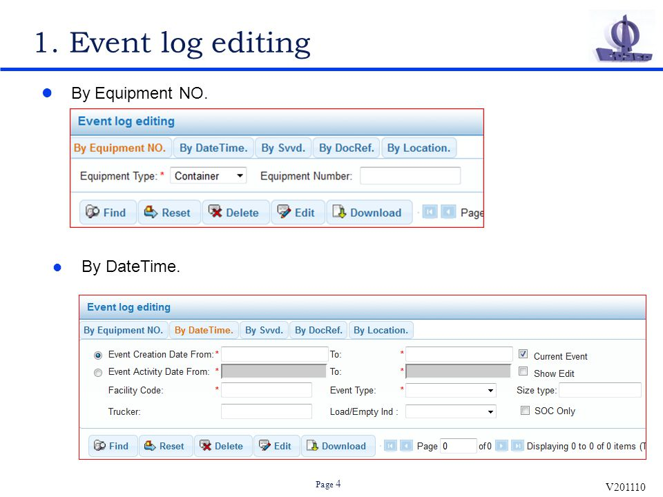 V201110 Page 4 1. Event log editing By Equipment NO. By DateTime.