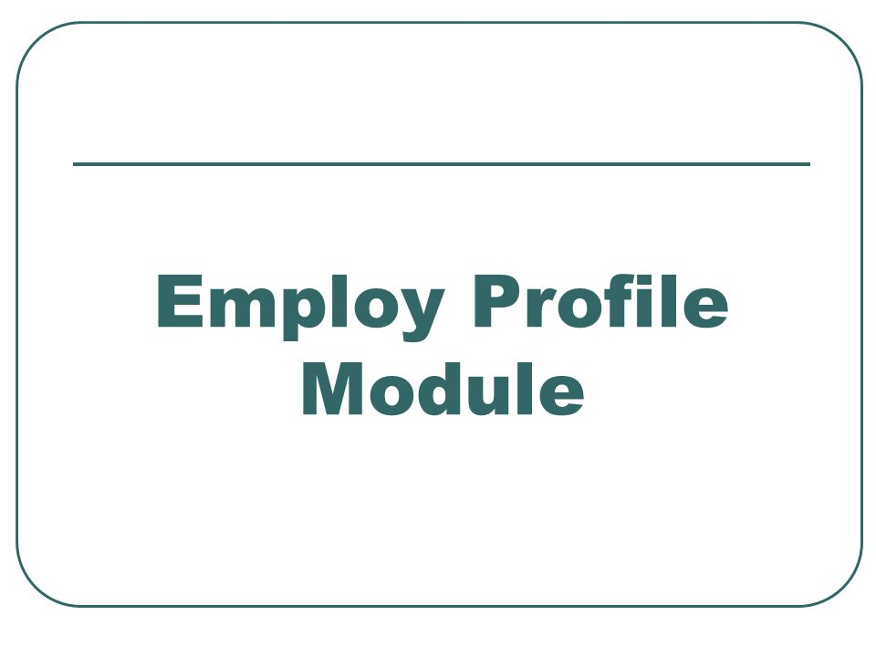 Employ Profile Module