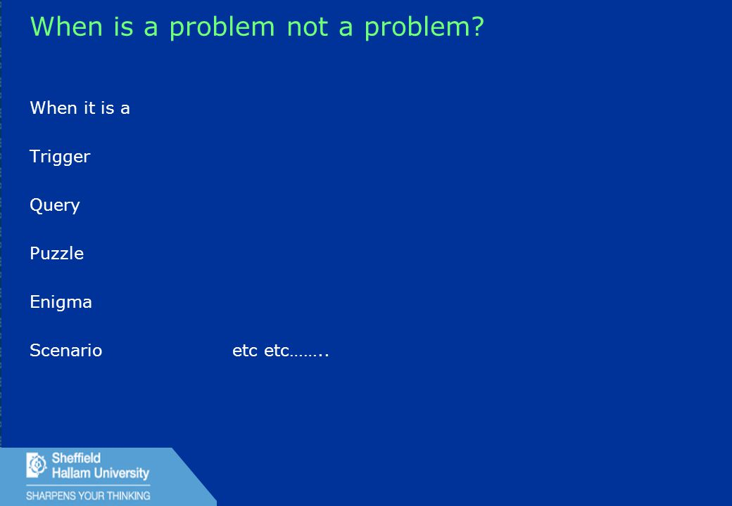 54 When is a problem not a problem? When it is a Trigger Query Puzzle Enigma Scenarioetc etc……..