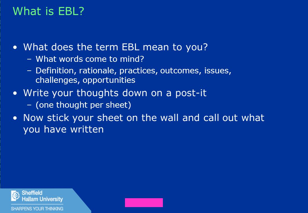 7 What is EBL.What does the term EBL mean to you.