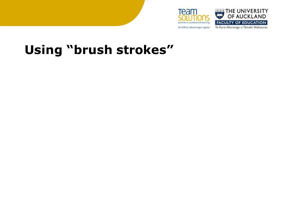 Using brush strokes