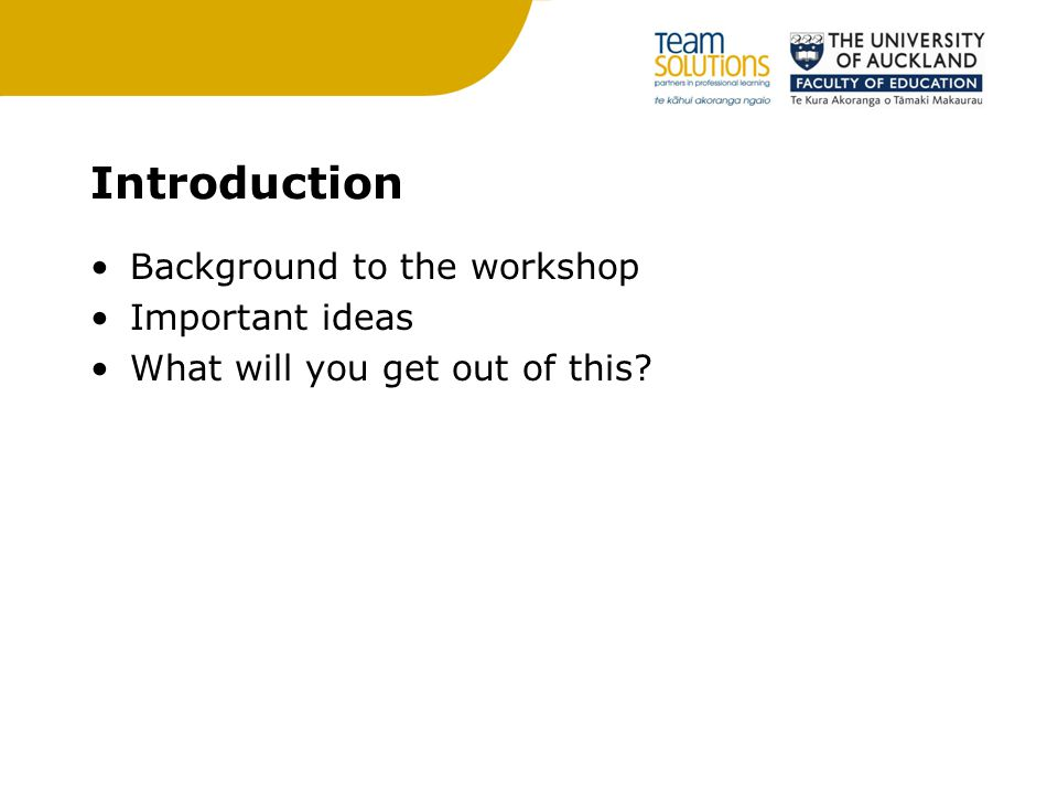 Introduction Background to the workshop Important ideas What will you get out of this?