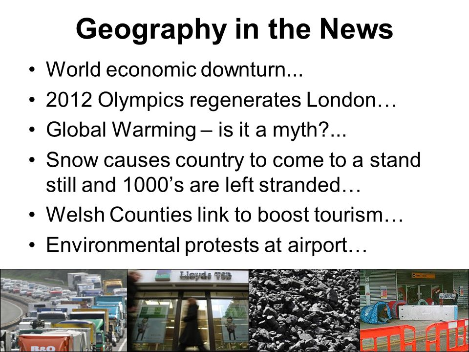 Geography in the News World economic downturn...