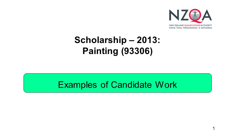 1 Scholarship – 2013: Painting (93306) Examples of Candidate Work