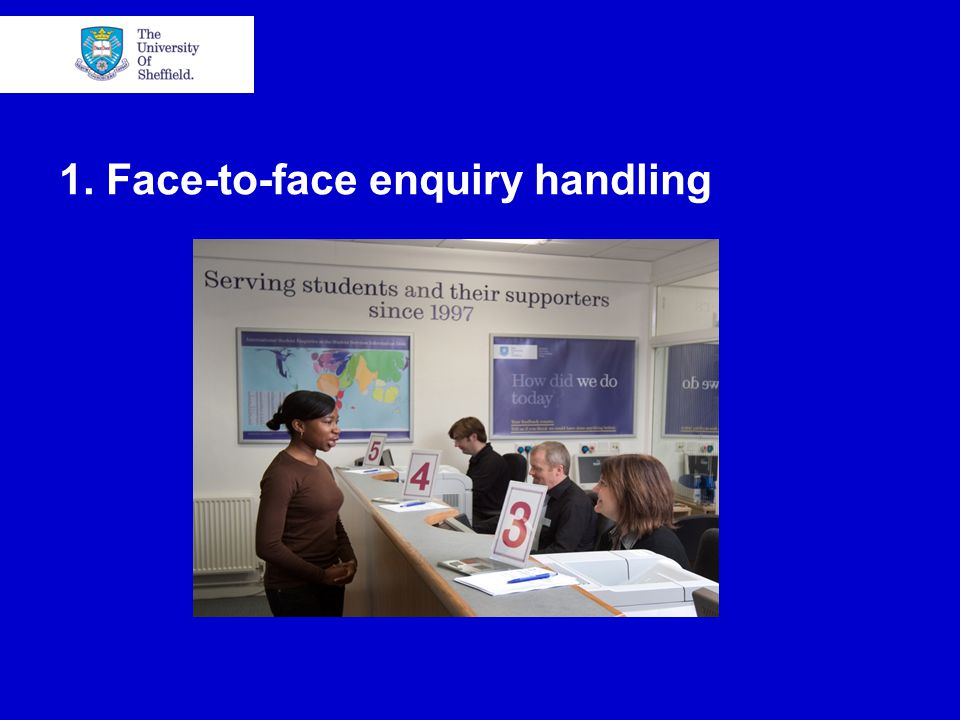 1. Face-to-face enquiry handling