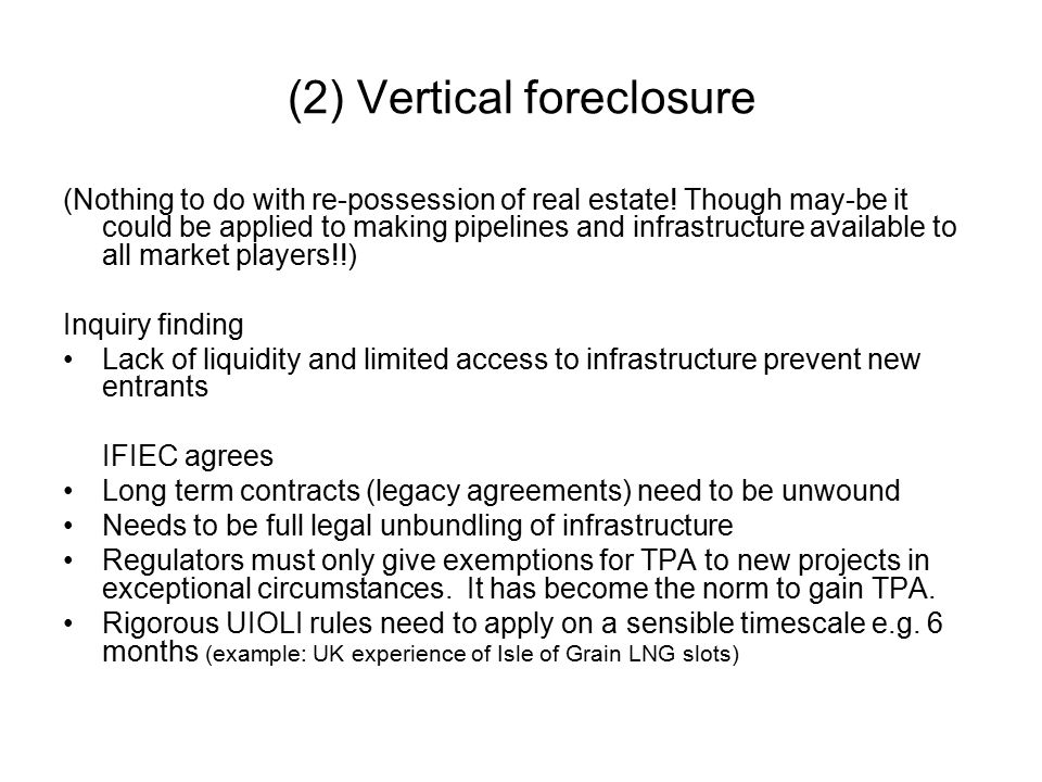 (2) Vertical foreclosure (Nothing to do with re-possession of real estate.