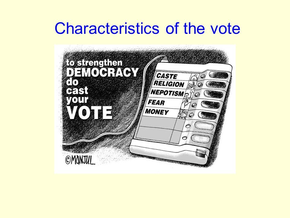 Characteristics of the vote